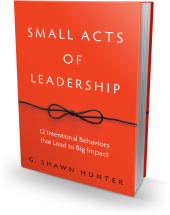 Small Acts of Leadership behavior for big results