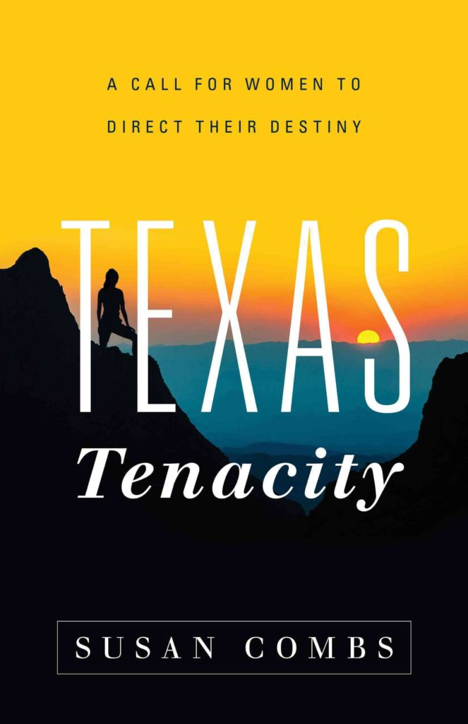 How to motivate women. Susan Combs Texas Tenacity shares tips