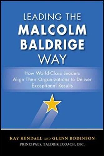 Malcolm Baldrige Leadership : The Baldridge way